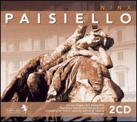 Paisiello: Nina - Berta Ceglie (mezzo-soprano); Carlo Bosi (tenor); Don Bernardini (tenor); Fiorella Pediconi (soprano);...
