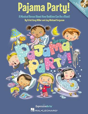 Pajama Party!: A Musical Revue about How Bedtime Can Be a Blast! - Miller, Cristi (Composer), and Ferguson, Jay (Composer)