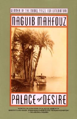 Palace of Desire: The Cairo Trilogy, Volume 2 - Mahfouz, Naguib, and Mahfuz, Najib