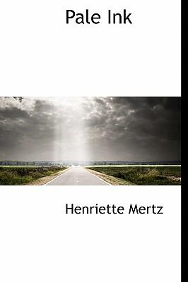 Pale Ink - Mertz, Henriette