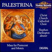 Palestrina: Mass for Pentecost and Motets - Christ Church Cathedral Choir, Oxford (choir, chorus)