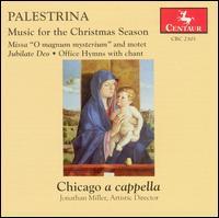 Palestrina: Music for the Christmas Season - Cary Lovett (tenor); Chicago a cappella; Jonathan Miller (bass); Matthew Greenberg (baritone); Robert Heitzinger (baritone)