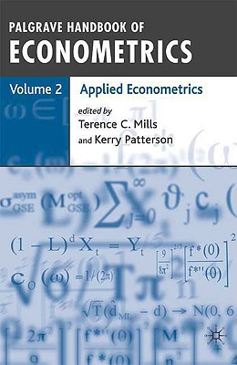 Palgrave Handbook of Econometrics: Applied Econometrics Volume 2 - Mills, Terence C. (Editor), and Patterson, Kerry (Editor)