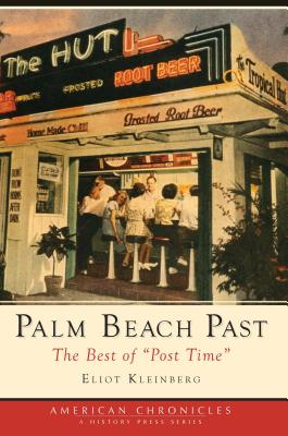 """Palm Beach Past: The Best of """"Post Time"""" - Kleinberg, Eliot"""