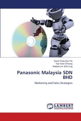 Panasonic Malaysia Sdn Bhd - Gun Fie, David Yong, and Voon Choong, Yap, and Shin Ling, Debbie Lim
