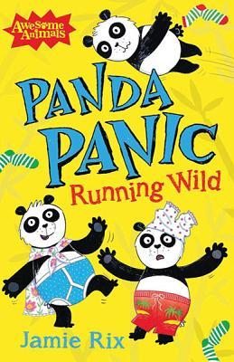 Panda Panic: Running Wild - Rix, Jamie