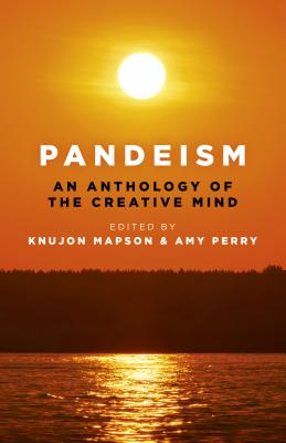 Pandeism: An Anthology of the Creative Mind: An exploration of the creativity of the human mind - Mapson, Knujon, and Perry, Amy