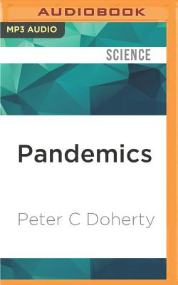 Pandemics: What Everyone Needs to Know - Doherty, Peter C, Professor, and Reid, Bryan (Read by)