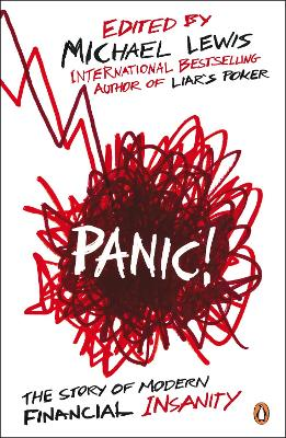 Panic!: The Story of Modern Financial Insanity - Lewis, Michael