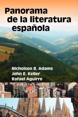 Panorama de La Literatura Espaqola - Adams, Nicholson B, and Keller, John E, and Aguirre, Rafael