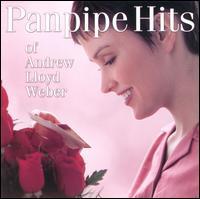 Panpipe Hits of Andrew Lloyd Webber - Andrew Lloyd Webber