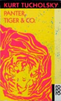 Panter, Tiger & Co - Tucholsky, Kurt