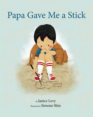 Papa Gave Me a Stick - Levy, Janice