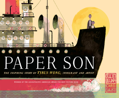 Paper Son: The Inspiring Story of Tyrus Wong, Immigrant and Artist - Leung, Julie
