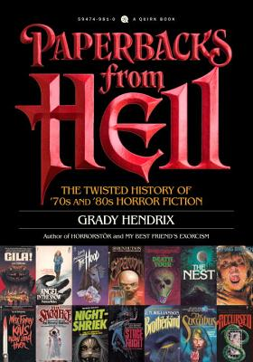 Paperbacks from Hell: The Twisted History of '70s and '80s Horror Fiction - Hendrix, Grady