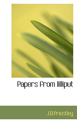 Papers from Lilliput - J B Priestley