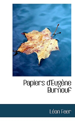Papiers D'Eug Ne Burnouf - Feer, Lon