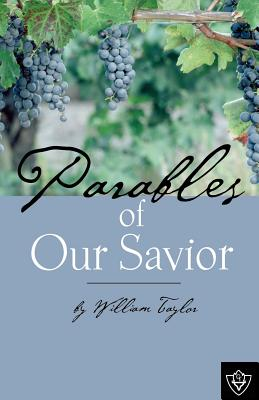 Parables of Our Savior - Taylor, William Mackergo