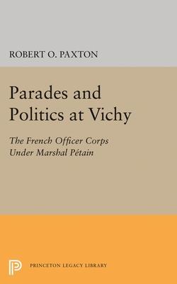 Parades and Politics at Vichy - Paxton, Robert O.