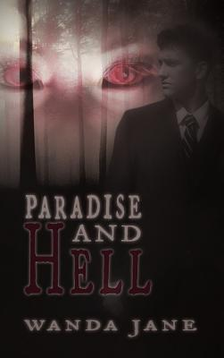 Paradise and Hell - Jane, Wanda