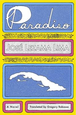 Paradiso - Lezama Lima, Jose, and Lezama Lima, Josoe, and Rabassa, Gregory (Translated by)
