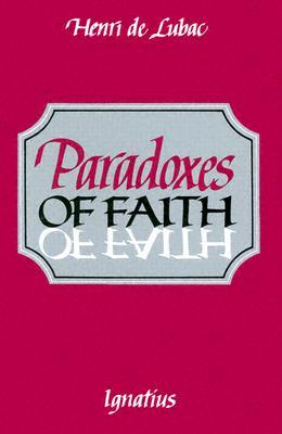 Paradoxes of Faith - de Lubac, Henri