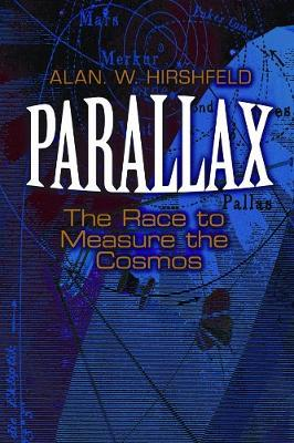 Parallax: The Race to Measure the Cosmos - Hirshfeld, Alan W