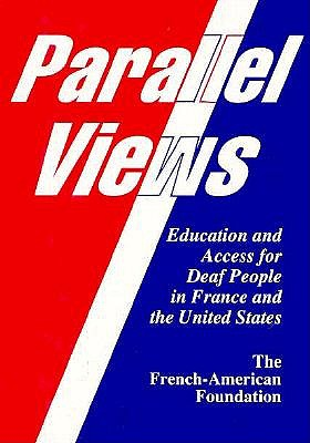 Parallel Views - French American Foundation, The, and Lane, Harlan (Introduction by)