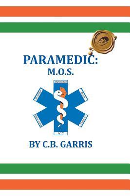 Paramedic: M.O.S. - C B Garris
