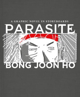 Parasite: A Graphic Novel in Storyboards - Joon Ho, Bong