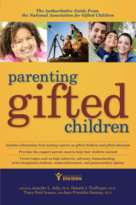 Parenting Gifted Children: The Authoritative Guide from the National Association for Gifted Children - Treffinger, Donald, PH.D.