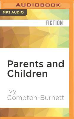 Parents and Children - Compton-Burnett, Ivy