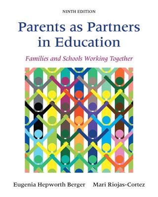 Parents as Partners in Education: Families and Schools Working Together, Enhanced Pearson Etext with Loose-Leaf Version -- Access Card Package - Berger, Eugenia Hepworth