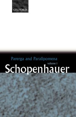Parerga and Paralipomena: Short Philosophical Essays Volume One - Schopenhauer, Arthur, and Payne, E F J (Translated by)