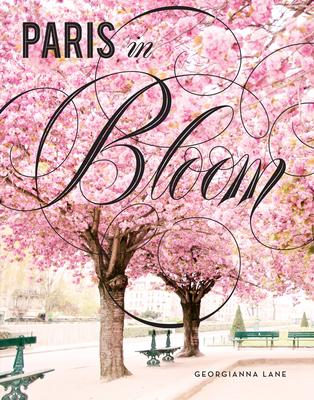 Paris in Bloom - Lane, Georgianna