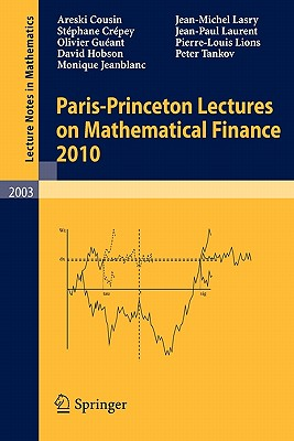 Paris-Princeton Lectures on Mathematical Finance - Carmona, Rene (Editor), and Cousin, Areski, and Crepey, Stephane