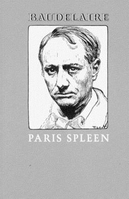 Paris Spleen: 1869 - Baudelaire, Charles, and Varese, Louise (Translated by)