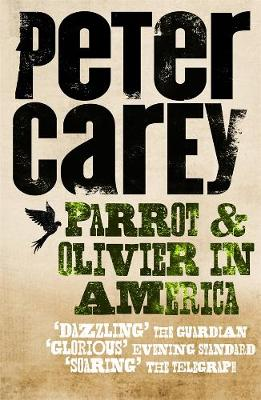 Parrot and Olivier in America - Carey, Peter