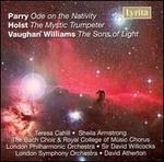 Parry: Ode on the Nativity; Holst: The Mystic Trumpeter; Vaughan Williams: The Sons of Light - Sheila Armstrong (soprano); Teresa Cahill (soprano); Bach Choir (choir, chorus);...
