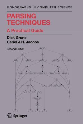 Parsing Techniques: A Practical Guide - Grune, Dick, and Jacobs, Ceriel