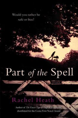 Part of the Spell - Heath, Rachel