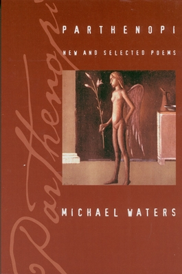 Parthenopi: New and Selected Poems - Waters, Michael