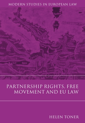 Partnership Rights, Free Movement, and Eu Law - Toner, Helen