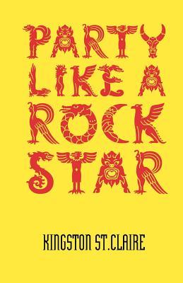 Party Like a Rockstar - Lynn, Nicholas, and Claire, Kingston St