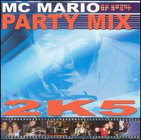 Party Mix 2005 - MC Mario