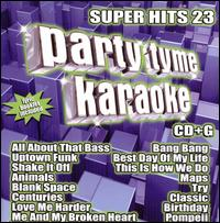Party Tyme Karaoke: Super Hits, Vol. 23 - Karaoke
