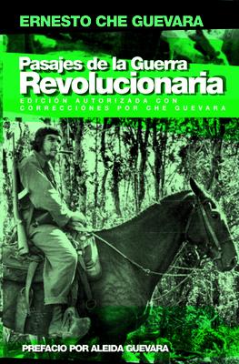 Pasajes de la Guerra Revolucionaria: Edician Autorizada - Guevara, Ernesto Che, and Guevara, Aleida