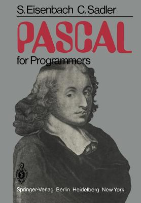 Pascal for Programmers - Eisenbach, S