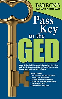 Pass Key to the GED - Rockowitz, Murray, PhD, and Brownstein, Samuel C, and Peters, Max