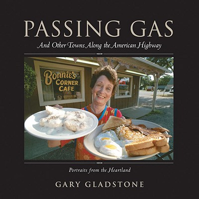 Passing Gas: And Other Towns Along the American Highway - Gladstone, Gary